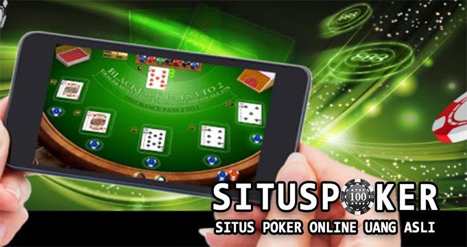 Menfaatkan Situs Poker Online Untuk Hasilkan Uang